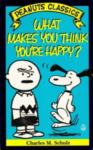 What Makes You Think You're Happy? (Peanuts Classics) #[nn] (1990)