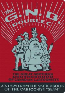 The G. N. B. Double C: The Great Northern Brotherhood of Canadian Cartoonists #[nn] (2011)