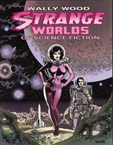 Wally Wood: Strange Worlds of Science Fiction #[nn] (2011)
