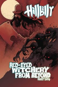 Hillbilly: Red Eyed Witchery From Beyond #1 (2018)