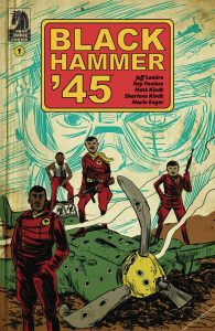 Black Hammer '45: From the World Of Black Hammer #1 (2019)