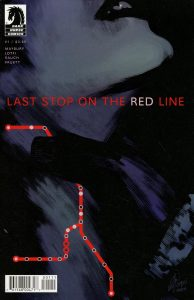 Last Stop On The Red Line #1 (2019)