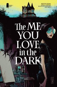 The Me You Love In The Dark #1 (2021)